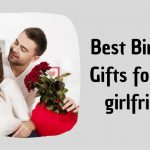 8 Best Gifts for your girlfriend on her birthday